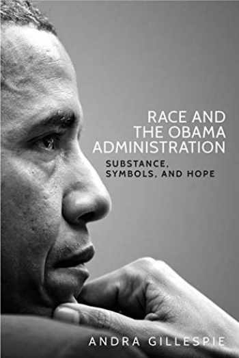 9781526105028-1526105020-Race and the Obama Administration: Substance, symbols, and hope