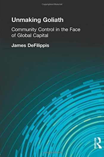 9780415945257-0415945259-Unmaking Goliath: Community Control in the Face of Global Capital