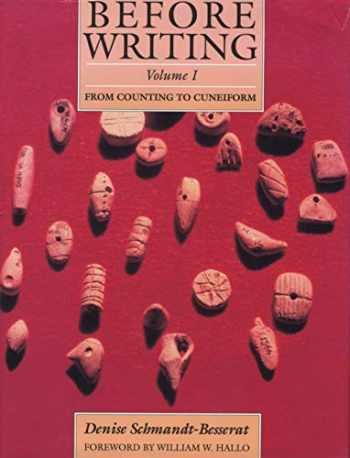 9780292707832-0292707835-Before Writing: Volume 1: From Counting to Cuneiform