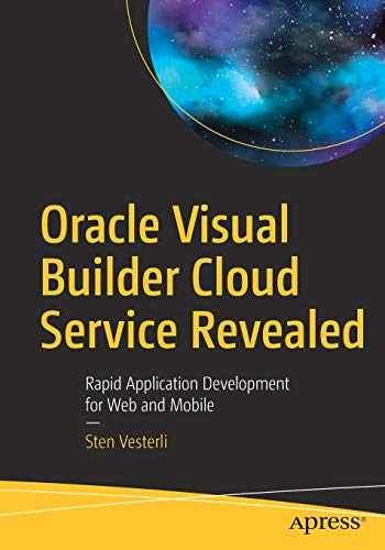 9781484249284-1484249283-Oracle Visual Builder Cloud Service Revealed: Rapid Application Development for Web and Mobile