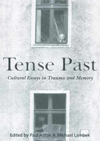 9780415915632-0415915635-Tense Past: Cultural Essays in Trauma and Memory