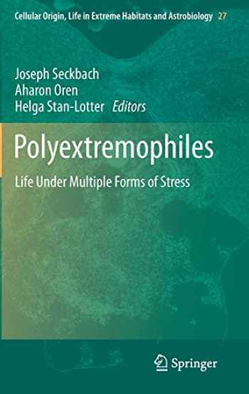 9789400764873-9400764871-Polyextremophiles: Life Under Multiple Forms of Stress (Cellular Origin, Life in Extreme Habitats and Astrobiology (27))