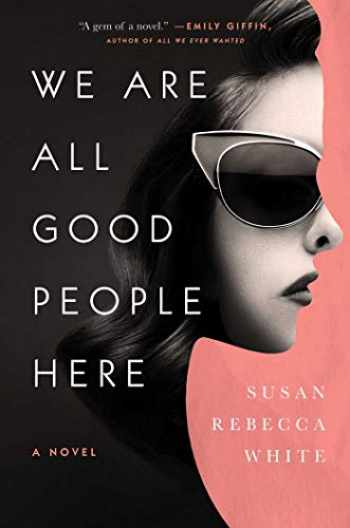9781451608922-1451608926-We Are All Good People Here: A Novel
