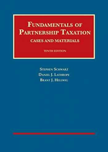 9781634596015-1634596013-Fundamentals of Partnership Taxation (University Casebook Series)