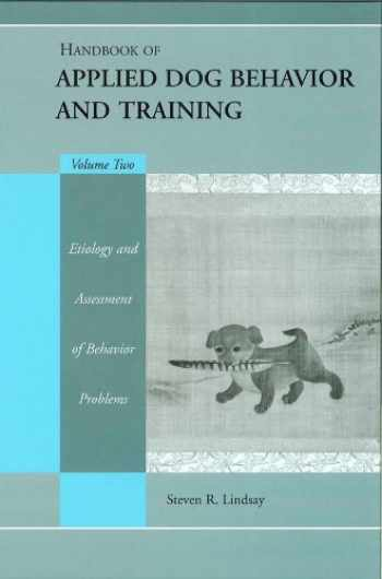 9780813828688-0813828686-Handbook of Applied Dog Behavior and Training, Vol. 2: Etiology and Assessment of Behavior Problems