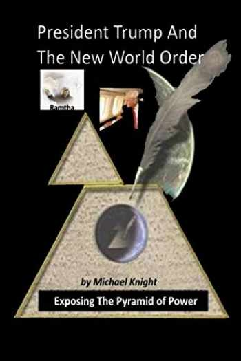9780692948538-0692948538-President Trump And The New World Order: The Ramtha Trump Prophecy