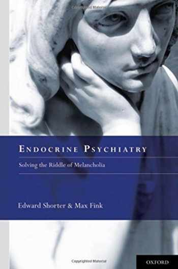 9780199737468-0199737460-Endocrine Psychiatry: Solving the Riddle of Melancholia