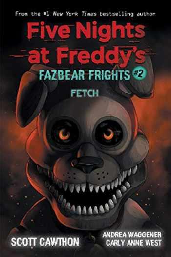 9781338576023-133857602X-Fetch (Five Nights at Freddy's: Fazbear Frights #2)