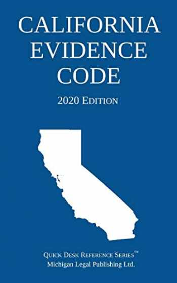 9781640020825-1640020829-California Evidence Code; 2020 Edition