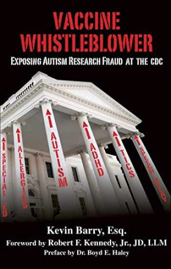9781510727304-1510727302-Vaccine Whistleblower: Exposing Autism Research Fraud at the CDC