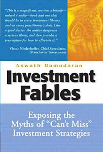 """9780131403123-0131403125-Investment Fables: Exposing the Myths of """"Can't Miss"""" Investments Strategies"""