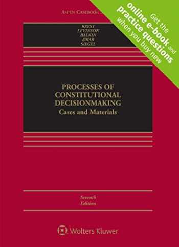 9781454887492-1454887494-Processes of Constitutional Decisionmaking: Cases and Materials [Connected Casebook] (Aspen Casebook)
