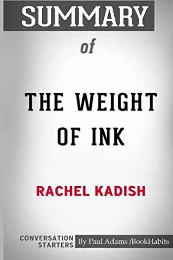 9780464858201-0464858208-Summary of The Weight of Ink by Rachel Kadish: Conversation Starters