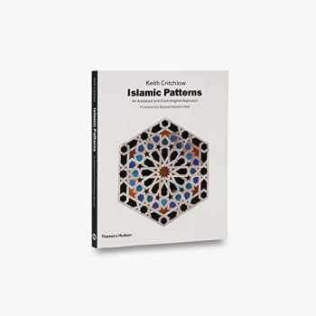 9780500270714-0500270716-Islamic Patterns: An Analytical and Cosmological Approach