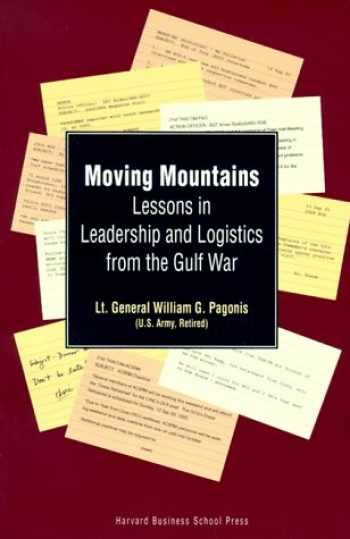 9780875845081-0875845088-Moving Mountains: Lessons in Leadership and Logistics from the Gulf War