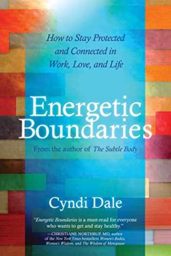 9781604075618-1604075619-Energetic Boundaries: How to Stay Protected and Connected in Work, Love, and Life
