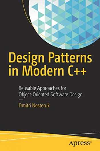 9781484236024-1484236025-Design Patterns in Modern C++: Reusable Approaches for Object-Oriented Software Design