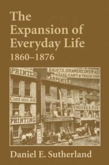 9781557285966-1557285969-Expansion of Everyday Life, 1860–1876