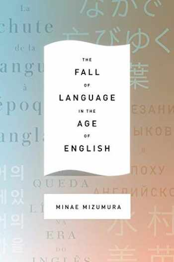 9780231163033-0231163037-The Fall of Language in the Age of English