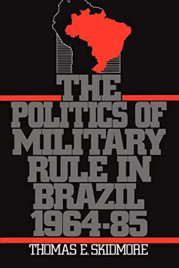 9780195063165-0195063163-The Politics of Military Rule in Brazil, 1964-1985