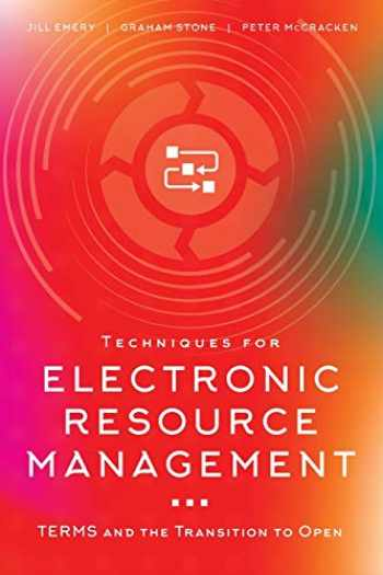 9780838919040-0838919049-Techniques for Electronic Resource Management: TERMS and the Transition to Open