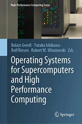 9789811366239-9811366233-Operating Systems for Supercomputers and High Performance Computing (High-Performance Computing Series (1))