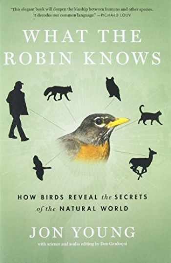 9780544002302-054400230X-What the Robin Knows: How Birds Reveal the Secrets of the Natural World