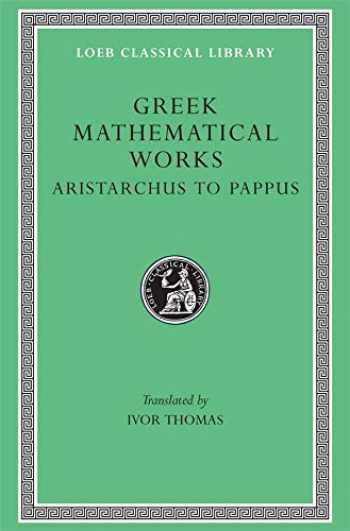 9780674993990-0674993993-Greek Mathematical Works: Volume II, From Aristarchus to Pappus. (Loeb Classical Library No. 362)