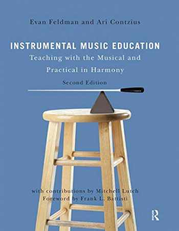 9781138921405-1138921408-Instrumental Music Education: Teaching with the Musical and Practical in Harmony