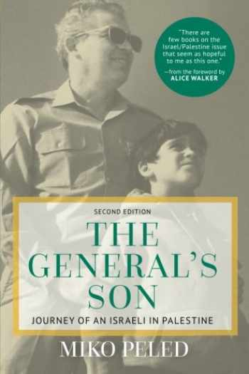 9781682570029-1682570029-The General's Son: Journey of an Israeli in Palestine