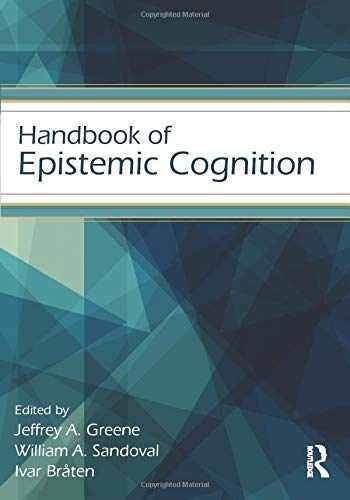 9781138013421-1138013420-Handbook of Epistemic Cognition (Educational Psychology Handbook)
