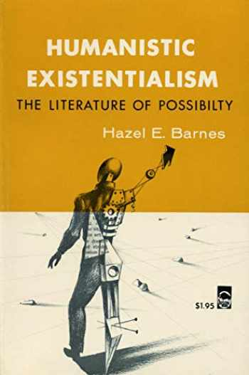 9780803252295-0803252293-Humanistic Existentialism: The Literature of Possibility (Bison Book S)