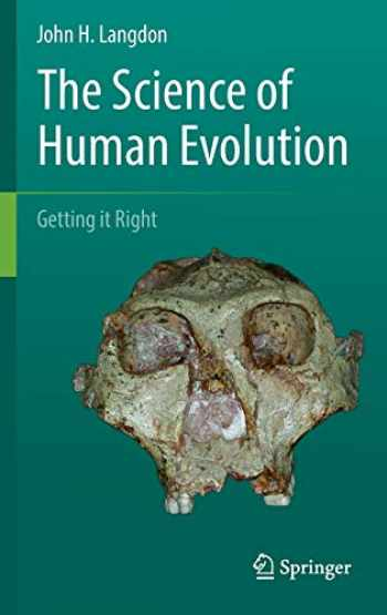 9783319415840-3319415840-The Science of Human Evolution: Getting it Right