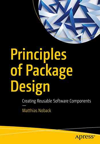 9781484241189-1484241185-Principles of Package Design: Creating Reusable Software Components