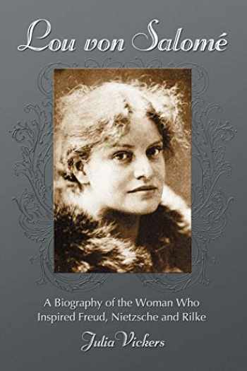 9780786436064-0786436069-Lou von Salome: A Biography of the Woman Who Inspired Freud, Nietzsche and Rilke