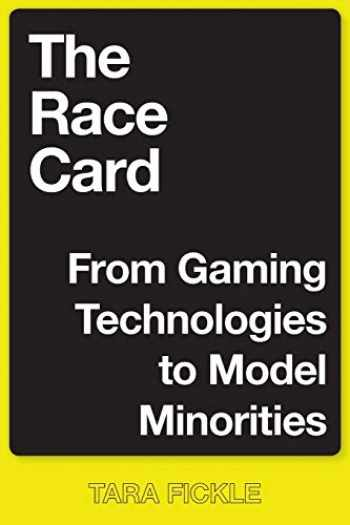 9781479805952-1479805955-The Race Card: From Gaming Technologies to Model Minorities (Postmillennial Pop, 22)