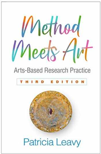 9781462538973-1462538975-Method Meets Art, Third Edition: Arts-Based Research Practice