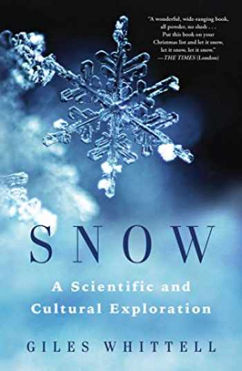9781982105471-198210547X-Snow: A Scientific and Cultural Exploration