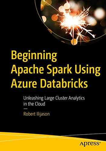 9781484257807-1484257804-Beginning Apache Spark Using Azure Databricks: Unleashing Large Cluster Analytics in the Cloud