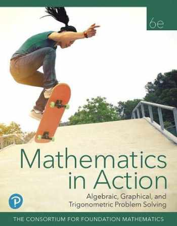 9780135115619-0135115612-Mathematics in Action: Algebraic, Graphical, and Trigonometric Problem Solving