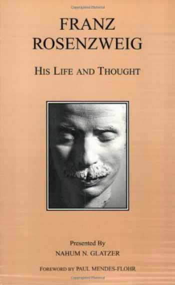 9780872204287-0872204286-Franz Rosenzweig: His Life and Thought