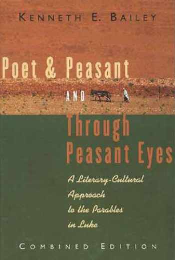 9780802819475-0802819478-Poet and Peasant and Through Peasant Eyes: A Literary-Cultural Approach to the Parables in Luke (Combined edition)