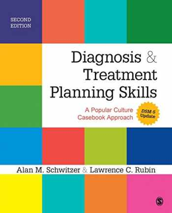 9781483349763-1483349764-Diagnosis and Treatment Planning Skills: A Popular Culture Casebook Approach (DSM-5 Update)