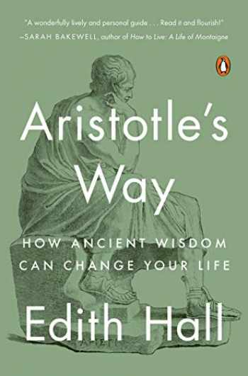 9780735220829-0735220824-Aristotle's Way: How Ancient Wisdom Can Change Your Life