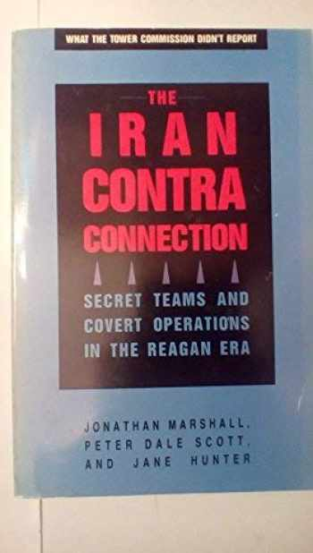 9780896082915-0896082911-The Iran-Contra Connection: Secret Teams and Covert Operations in Reagan Era