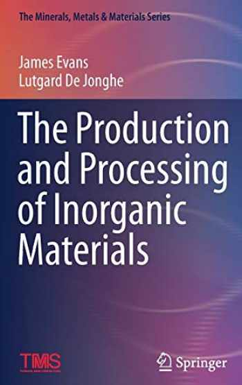 9783319485669-3319485660-The Production and Processing of Inorganic Materials (The Minerals, Metals & Materials Series)