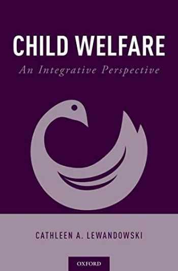 9780190885342-0190885343-Child Welfare: An Integrative Perspective