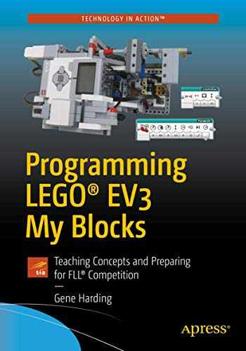 9781484234372-1484234375-Programming LEGO® EV3 My Blocks: Teaching Concepts and Preparing for FLL® Competition (Technology in Action)