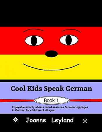 9781912771752-1912771756-Cool Kids Speak German - Book 1: Enjoyable activity sheets, word searches & colouring pages in German for children of all ages (German Edition)