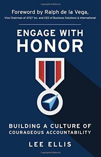 9780983879374-0983879370-Engage with Honor: Building a Culture of Courageous Accountability